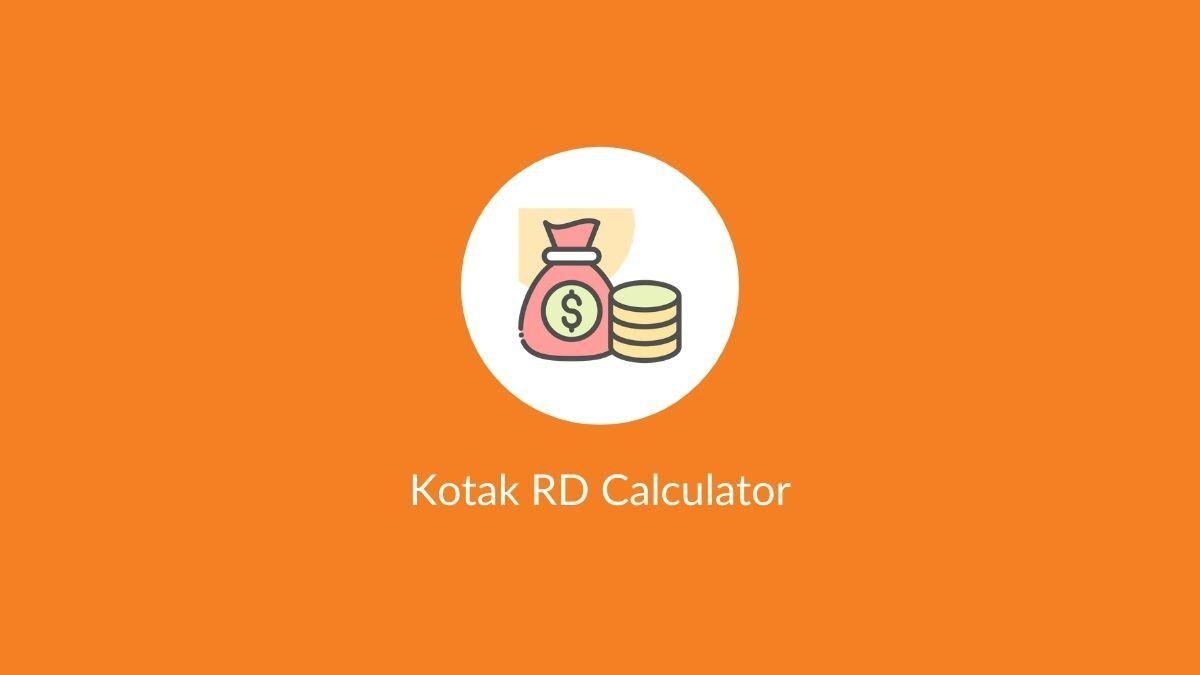 Kotak RD Calculator